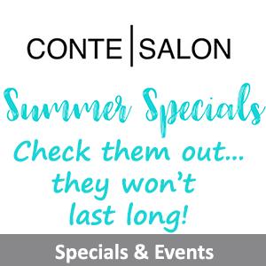 Summer Specials at Conte Salon